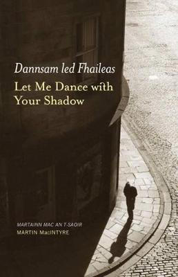 Picture of Dannsam led Fhaileas: Let Me Dance with Your Shadow