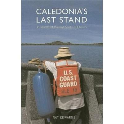 Picture of Caledonia's Last Stand: In Search of the Lost Scots of Darien