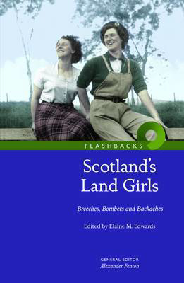 Picture of Scotland's Land Girls: Breeches, Bombers and Backaches