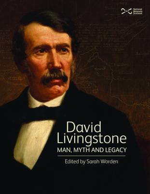 Picture of David Livingstone: Man, Myth and Legacy
