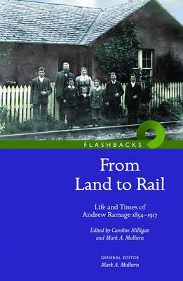 Picture of 'From Land to Rail': Life and Times of Andrew Ramage 1854-1917