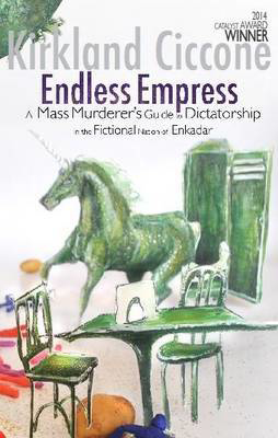 Picture of Endless Empress: A Mass Murderer's Guide to Dictatorship in the Fictional Nation of Enkadar