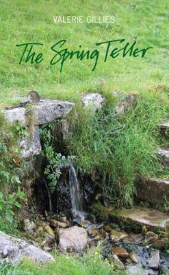 Picture of The Spring Teller: Poems from the Wells and Springs of Scotland