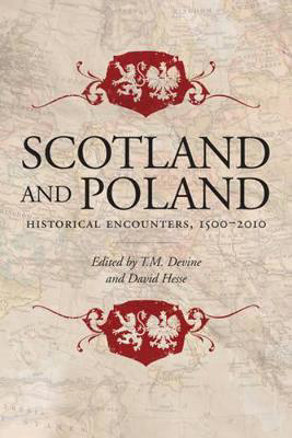 Picture of Scotland and Poland: Historical Encounters 1500-2010