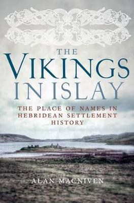 Picture of The Vikings in Islay: The Place of Names in Hebridean Settlement History