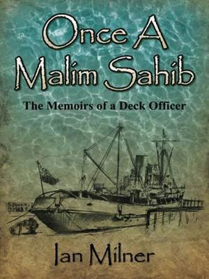 Picture of Once a Malim Sahib: Memoirs of a Deck Officer