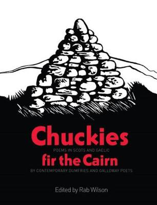 Picture of Chuckies fir the Cairn: Poems in Scots and Gaelic by Contemporary Dumfries and Galloway Poets