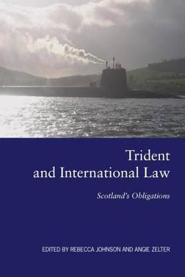 Picture of Trident and International Law: Scotland's Obligations