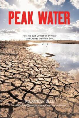 Picture of Peak Water: How We Built Civilisation on Water and Drained the World Dry