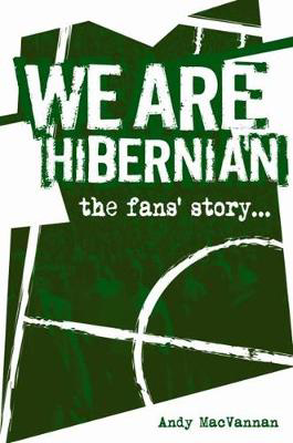 Picture of We Are Hibernian: The Fans' Story