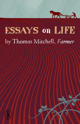 Picture of Essays on Life by Thomas Mitchell, Farmer