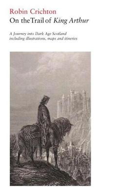 Picture of On the Trail of King Arthur: A Journey into Dark Age Scotland