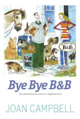 Picture of Bye, Bye B&B: More from Behind the Scenes at a Highland B&B
