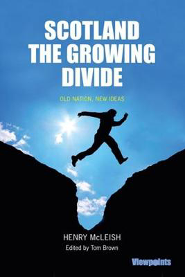 Picture of Scotland The Growing Divide: Old Nation, New Ideas
