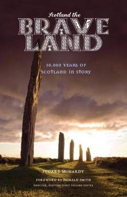 Picture of Scotland the Brave Land: 10,000 Years of Scotland in Story