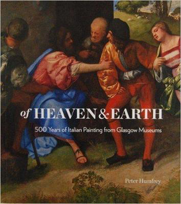 Picture of Of Heaven and Earth: 500 Years of Italian Painting from Glasgow Museums