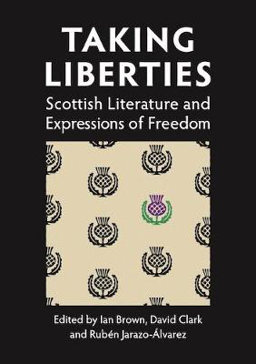 Picture of Taking Liberties: Scottish Literature and Expressions of Freedom