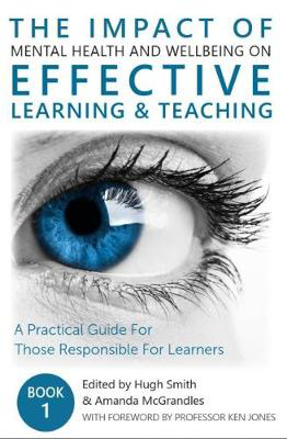 Picture of The Impact of Mental Health and Wellbeing on Effective Learning and Teaching: A Practical Guide for those Responsible for Learners: Book 1