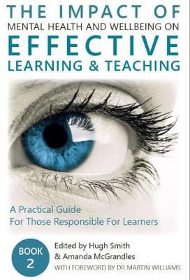 Picture of The Impact of Mental Health and Wellbeing on Effective Learning and Teaching: A Practical Guide for those Responsible for Learners: 2: Book 2