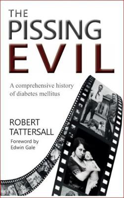 Picture of The Pissing Evil: A Comprehensive History of Diabetes Mellitus