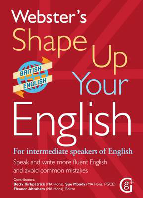 Picture of Webster's Shape Up Your English: For Intermediate Speakers of English, Speak and Write More Fluent English and Avoid Common Mistakes: 2017