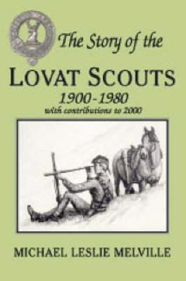 Picture of The Story of the Lovat Scouts: 1900-1980 with Contributions to 2000