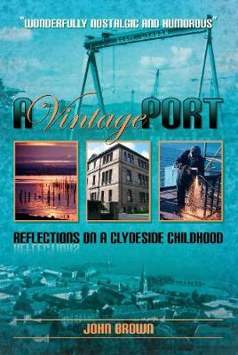 Picture of A Vintage Port: Reflections on a Clydeside Childhood