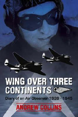 Picture of Wing Over Three Continents: Diary of an Air Observer 1939 -1945