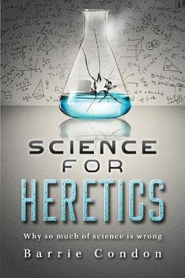 https://shop.edbookfest.co.uk/images/thumbs/023/0233933_science-for-heretics-why-so-much-of-science-is-wrong_400.jpeg