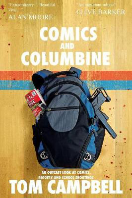 Picture of Comics and Columbine: An Outcast Look at Comics, Bigotry and School Shootings