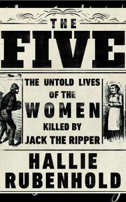 Picture of The Five: The Untold Lives of the Women Killed by Jack the Ripper