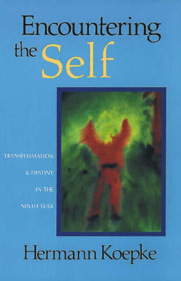 Picture of Encountering the Self: Transformation and Destiny in the Ninth Year