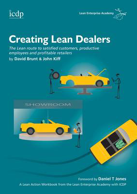 Picture of Creating Lean Dealers: The Lean Route to Satisfied Customers, Productive Employees and Profitable Retailers