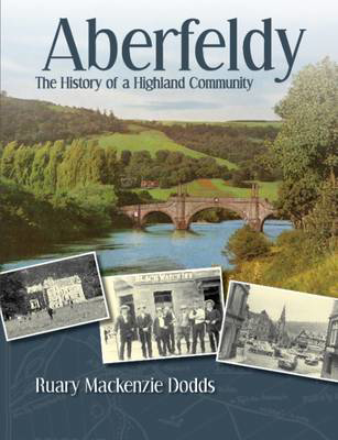 Picture of Aberfeldy: The History of a Highland Community