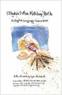 Picture of Shakin' the Ketchup Bot'le: An English Language Source Book (Queens English Society)