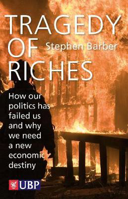 Picture of Tragedy of Riches: How Our Politics Has Failed Us and Why We Need a New Economic Destiny