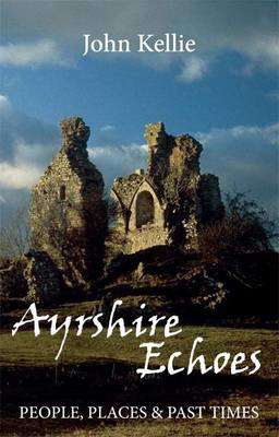 Picture of Ayrshire Echoes: People, Places and Past Times