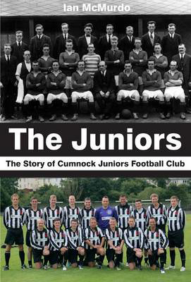 Picture of The Juniors: The Story of Cumnock Juniors Football Club