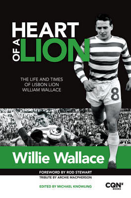 Picture of Heart of a Lion: The Life and Times of Lisbon Lion William Wallace
