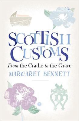 Picture of Scottish Customs: From the Cradle to the Grave