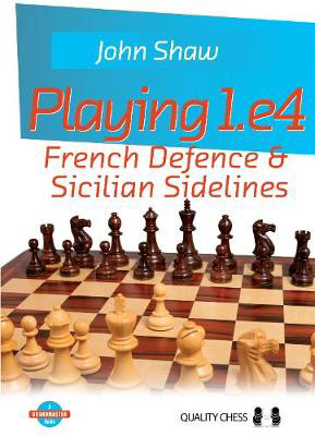 Picture of Playing 1.e4 - French Defence and Sicilian Sidelines