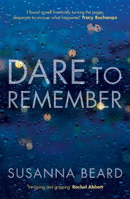 Picture of Dare to Remember: 'Intriguing and gripping', a psychological thriller that will bring you to the edge of your seat...