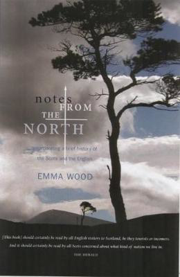 Picture of Notes from the North: Incorporating a Brief History of the Scots and the English
