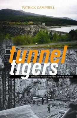 Picture of Tunnel Tigers: A First-hand Account of a Hydro Boy in the Highlands