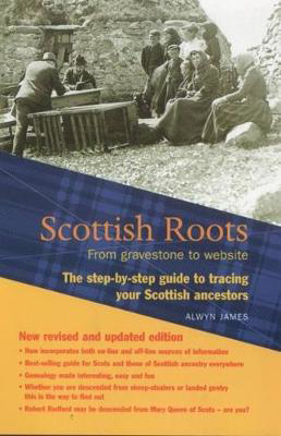 Picture of Scottish Roots: From gravestone to website: The step-by-step guide to tracing your Scottish Ancestors