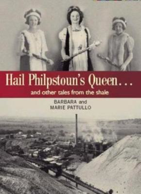 Picture of Hail Philpstoun's Queen: And Other Tales from the Shale
