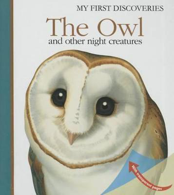 Picture of The Owl: And Other Night-Flying Creatures