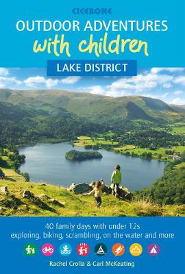 Picture of Outdoor Adventures with Children - Lake District: 40 family days with under 12s exploring, biking, scrambling, on the water and more