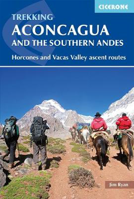 Picture of Aconcagua and the Southern Andes: Horcones Valley (Normal) and Vacas Valley (Polish Glacier) ascent routes