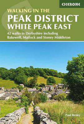 Picture of Walking in the Peak District - White Peak East: 42 walks in Derbyshire including Bakewell, Matlock and Stoney Middleton